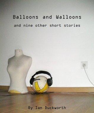 Balloons and Walloons  by  Ian Duckworth
