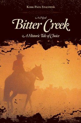 Bitter Creek  by  Kirk Paul Stauffer
