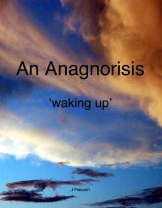 An Anagnorisis  by  J. Franzen