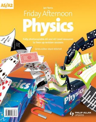 Friday Afternoon A-Level Physics: Resource Pack  by  Ian Yems
