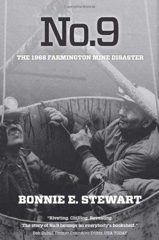 No.9: The 1968 Farmington Mine Disaster  by  Bonnie E. Stewart
