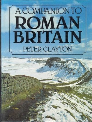 A Companion To Roman Britain Peter A. Clayton