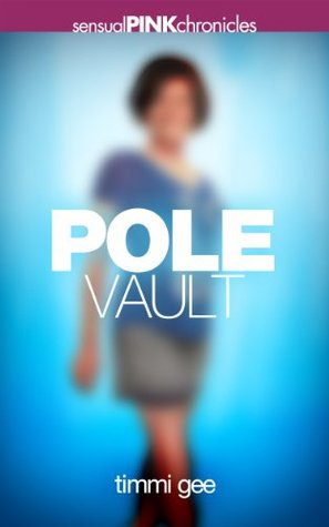 Pole Vault  by  Timmi Gee