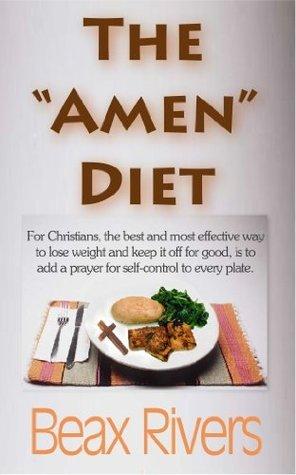 The Amen Diet Beax Rivers
