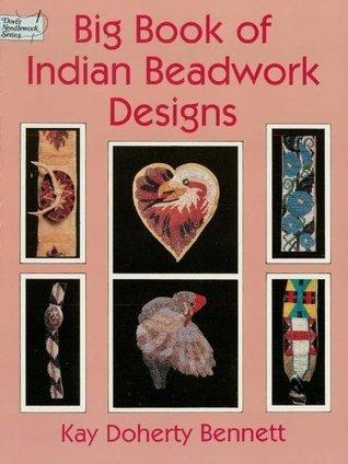 Big Book of Indian Beadwork Designs Kay Doherty Bennett