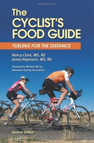 The Cyclists Food Guide, 2nd Edition: Fueling for the Distance Nancy Clark