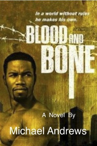 Blood and Bone The Novel  by  Michael Andrews
