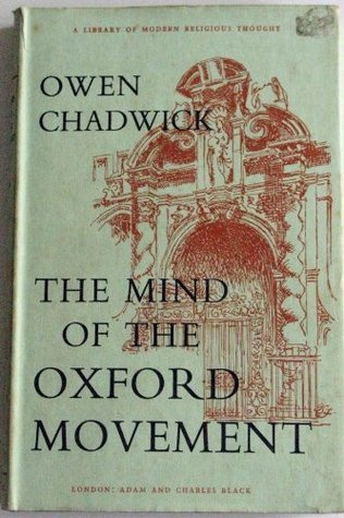 Mind of the Oxford Movement  by  Owen Chadwick