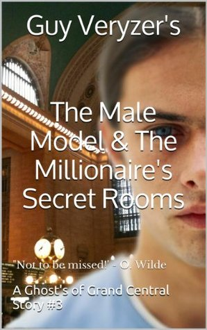 The Male Model & The Millionaires Secret Rooms  by  Guy Veryzer