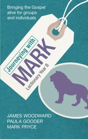 Journeying with Mark - Lectionary Year B  by  Paula Gooder