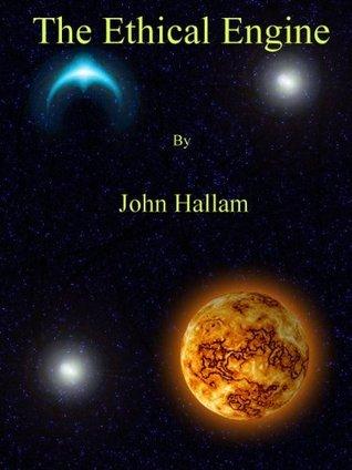 The Ethical Engine John Hallam