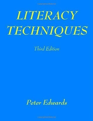 Literacy Techniques: For Teachers and Parents (3rd Edition)  by  Peter Edwards
