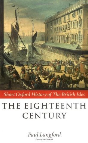 The Eighteenth Century 1688-1815  by  Paul Langford
