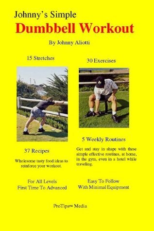 Johnnys Simple Dumbbell Workout Johnny Aliotti