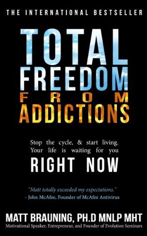 Total Freedom From Addictions  by  Matt Brauning