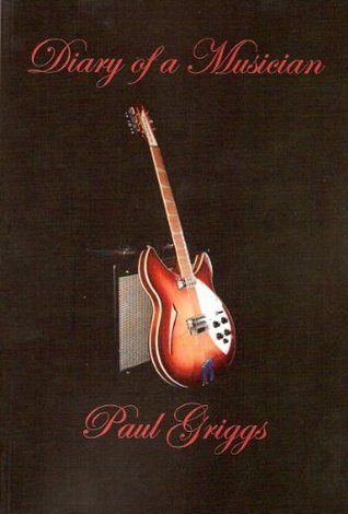 Diary of a Musician  by  Paul Griggs