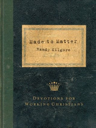 Made to Matter Randy Kilgore