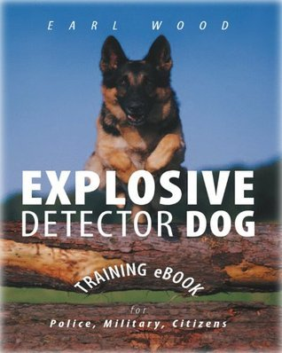 Explosive Training eBook Police, Military, Citizens Earl Wood