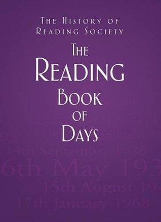 The Reading Book of Days The History of Reading Society