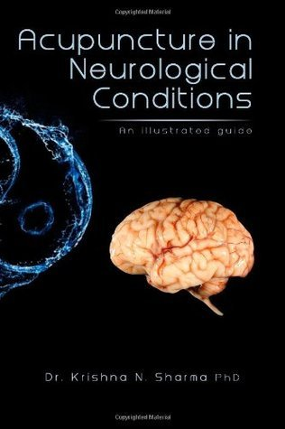 Acupuncture in Neurological Conditions: An Illustrated Guide Krishna N. Sharma