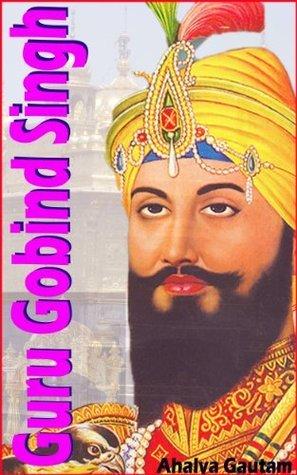 Guru Gobind Singh  by  Ahalya Gautam