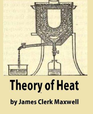 Theory of Heat James Clerk Maxwell