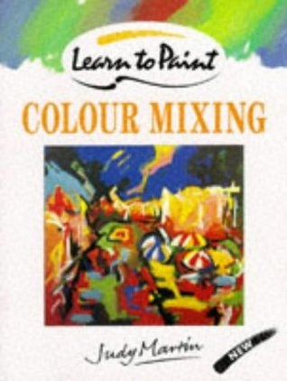 Colour Mixing  by  Judy Martin