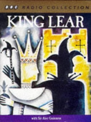 King Lear: Starring Sir Alec Guinness  by  William Shakespeare