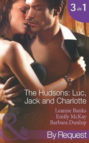 The Hudsons: Luc, Jack and Charlotte: Blackmailed Into a Fake Engagement / Tempted into the Tycoon's Trap / Transformed Into the Frenchmans Mistress Leanne Banks