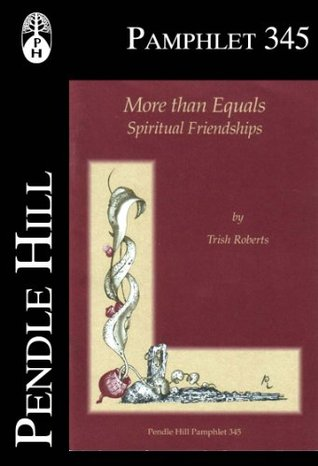 More than Equals: Spiritual Friendships  by  Trish Roberts