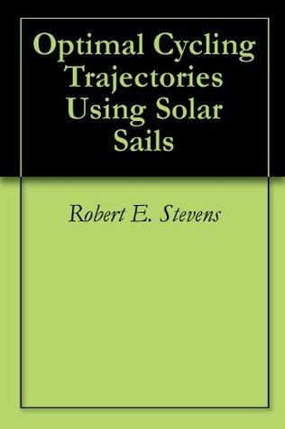 Optimal Cycling Trajectories Using Solar Sails Robert E. Stevens