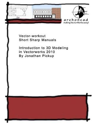 027 Introduction to 3D Modeling in Vectorworks 2010 Jonathan Pickup