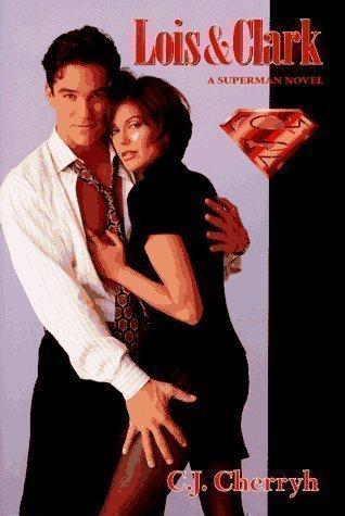 Lois & Clark: A Superman Novel  by  C.J. Cherryh