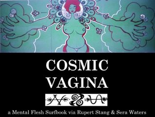 COSMIC VAGINA (New Open Books)  by  Rupert Stang