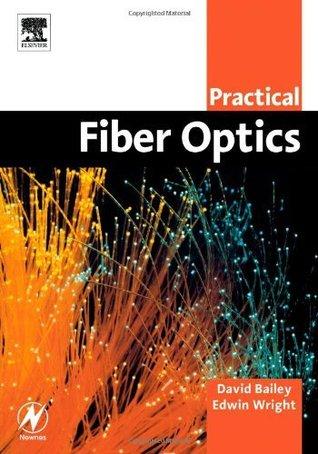 Practical Fiber Optics (IDC Technology) David Bailey