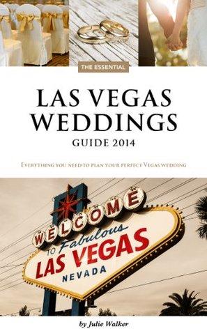 The Essential Las Vegas Weddings Guide 2014 Julie Walker