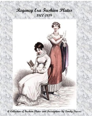 Georgian and Romantic Era Fashion Plates: Vol 1: 1820-1829  by  Mandy Foster