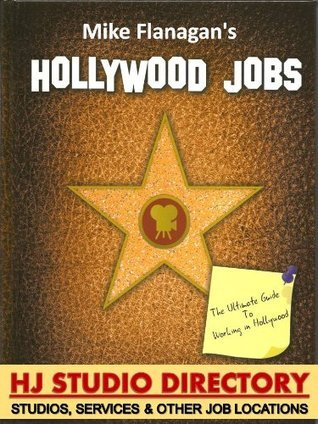 Hollywood Jobs - Volume 4: HJ Studio Directory  by  Mike Flanagan