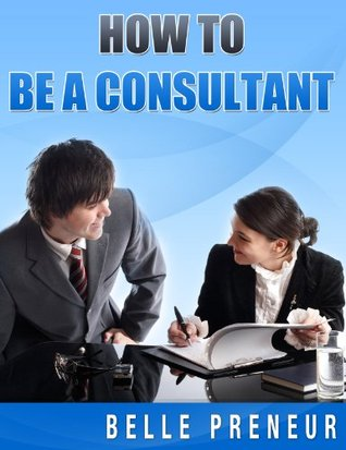 How To Be A Consultant Belle Preneur