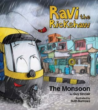 Ravi the Rickshaw : The Monsoon  by  Guy Sinclair