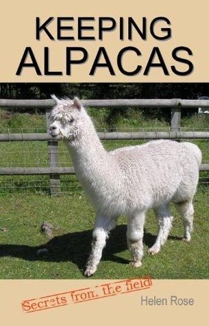 Keeping Alpacas  by  Helen Rose