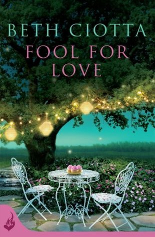 Fool For Love: Cupcake Lovers Book 1 (Cupcake Lovers 1)  by  Beth Ciotta