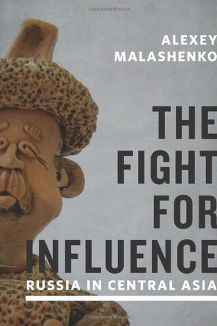The Fight for Influence: Russia in Central Asia  by  A.V. Malashenko