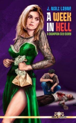 A Week In Hell J. Walt Layne