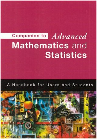 Companion to Advanced Mathematics and Statistics: A Handbook for Users and Students  by  Stella Dudzic