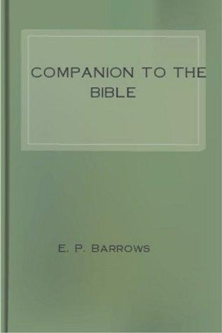 COMPANION TO THE BIBLE (non illustrated) Elijah Porter Barrows