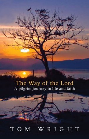 Way of the Lord  by  N.T. Wright
