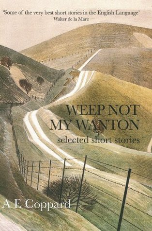 Weep Not My Wanton A.E. Coppard
