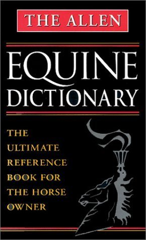 The Equine Dictionary  by  Maria Ann Belknap