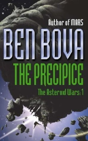 Precipice: The Asteroid Wars I Ben Bova